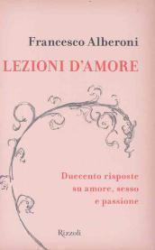 Lezioni damore - Duecento domande e risposte su amore, sesso e passione  by  Francesco Alberoni