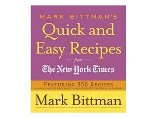 Mark Bittmans Quick and Easy Recipes from the New York Times  by  Mark Bittman