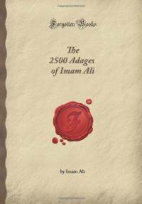 The 2500 Adages of Imam Ali (Forgotten Books) علي بن أبي طالب