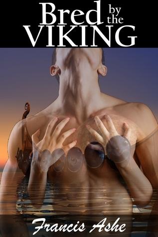 Bred the Viking (The Vikings Virgin Slave #1) by Francis Ashe