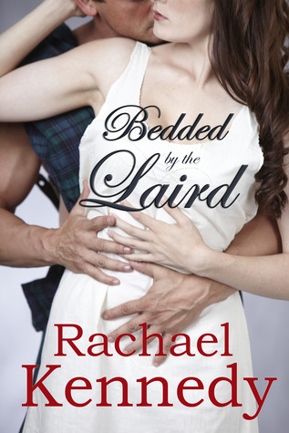 Bedded the Laird by Rachael Kennedy