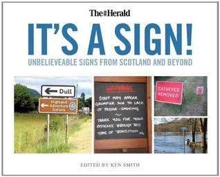 Its a Sign: Unbelieveable Signs from the Herald Ken                   Smith