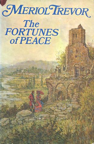 The Fortunes of Peace Meriol Trevor