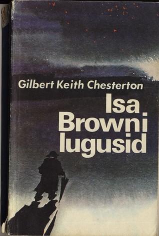 Isa Browni lugusid ja teisi jutte G.K. Chesterton