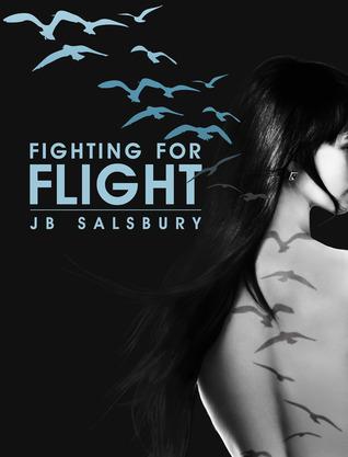 Fighting for Flight (Fighting, #1)  by  J.B. Salsbury