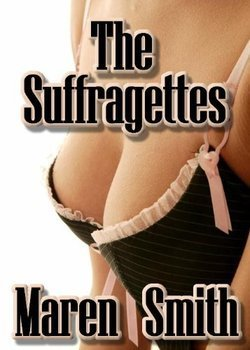 The Suffragettes  by  Maren Smith