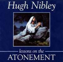 Lessons on the Atonement Hugh Nibley