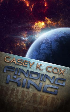 Finding King (The Breaker, #1) Casey K. Cox