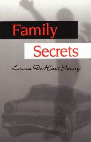 Family Secrets  by  Laura DeHart Young