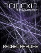 Acidexia  by  Rachel Haywire