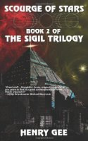 Scourge of Stars: Book Two of The Sigil Trilogy  by  Henry Gee