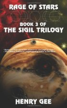 Rage of Stars: Book Three of The Sigil Trilogy  by  Henry Gee