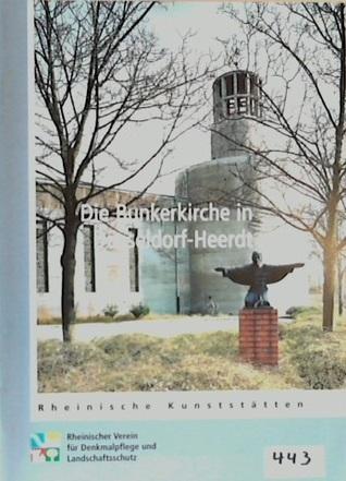 Die Bunkerkirche in Düsseldorf-Heerdt (Rheinische Kunststätten, #443)  by  Bruno Kammann