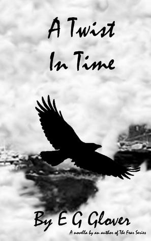 A Twist In Time  by  E.G. Glover