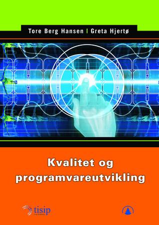 Kvalitet og programvareutvikling Tore Berg Hansen