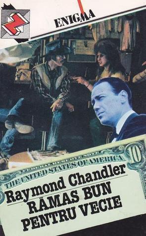 Ramas bun pentru vecie  by  Raymond Chandler