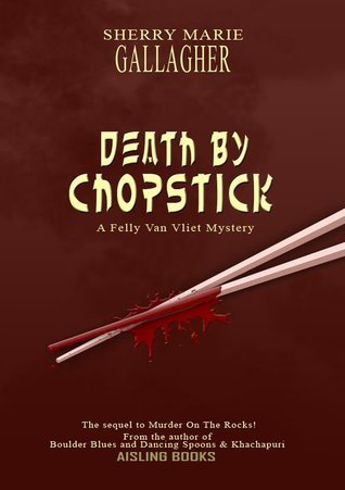DEATH BY CHOPSTICK  by  Sherry Marie Gallagher