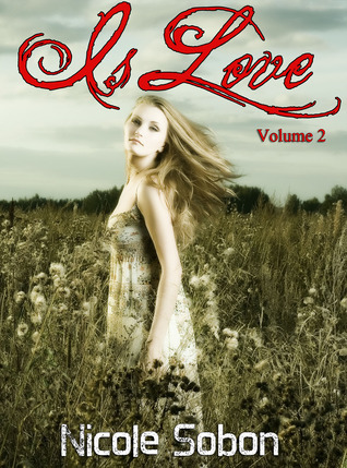 Is Love, Volume 2  by  Nicole Sobon