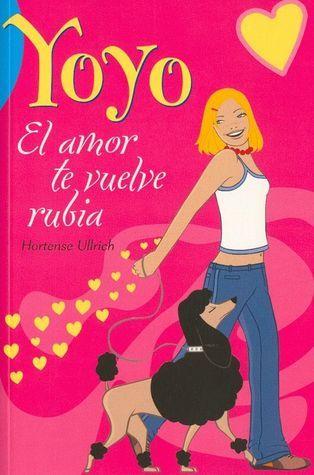 Yoyo: El Amor Te Vuelve Rubia  by  Hortense Ullrich