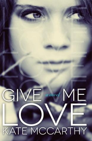 Give Me Love (Give Me, #1) Kate  McCarthy
