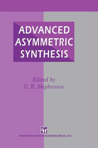 Advanced Asymmetric Synthesis: State-Of-The-Art and Future Trends in Feature Technology G.R. Stephenson