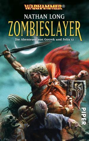 Zombieslayer (Die Abenteuer von Gotrek und Felix, #12)  by  Nathan Long