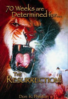 70 Weeks Are Determined For The Resurrection Don K. Preston