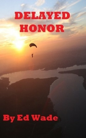 Delayed Honor  by  Ed Wade