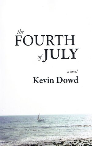 The Fourth of July Kevin  Dowd