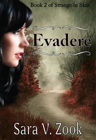 Evadere (Strange in Skin, #2)  by  Sara V. Zook