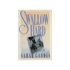 Swallow Hard  by  Sarah Gaddis