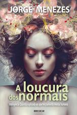 A Loucura dos Normais  by  Jorge Menezes