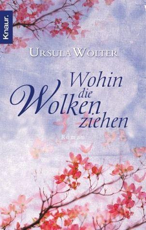 Wohin die Wolken ziehen  by  Ursula Wolter