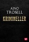 Krimineller: 14 kriminalnoveller Aino Trosell
