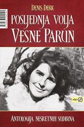 Posljednja volja Vesne Parun : Antologija nesretnih sudbina  by  Denis Derk