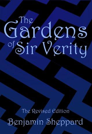 The Gardens of Sir Verity  by  Benjamin Sheppard