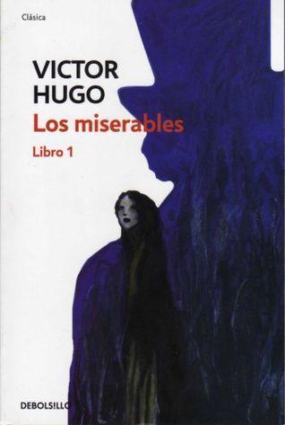 Los miserables - Libro 1  by  Victor Hugo