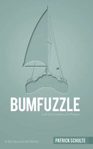 Bumfuzzle - Just out looking for Pirates  by  Patrick Schulte