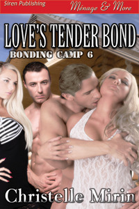Loves Tender Bond (Bonding Camp #6) Christelle Mirin