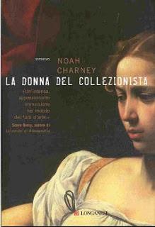 La donna del collezionista  by  Noah Charney