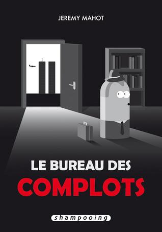 Le bureau des complots  by  Jérémy Mahot