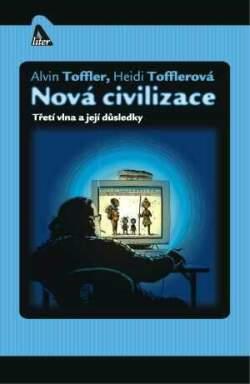 Nová civilizace: Třetí vlna a její důsledky Alvin Toffler