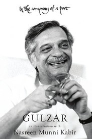 In the Company of a Poet: Gulzar in Conversation with Nasreen Munni Kabir  by  Nasreen Munni Kabir