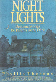 Night Lights: Bedtime Stories for Parents in the Dark  by  Phyllis Theroux