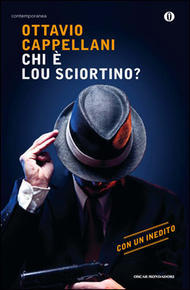 Chi è Lou Sciortino? Ottavio Cappellani