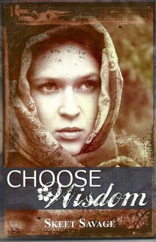 Choose Wisdom Skeet Savage