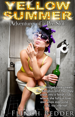 Yellow Summer: Adventures of a Pee Slut  by  Lindsey Flinch Bedder