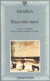 Racconti russi  by  Сергей Аксаков