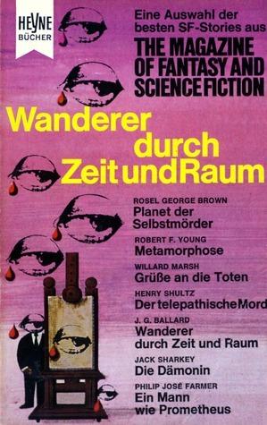 Wanderer durch Zeit und Raum (The Magazin of Fantasy and Science Fiction, #10)  by  Walter Ernsting