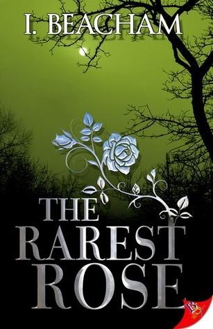 The Rarest Rose I. Beacham